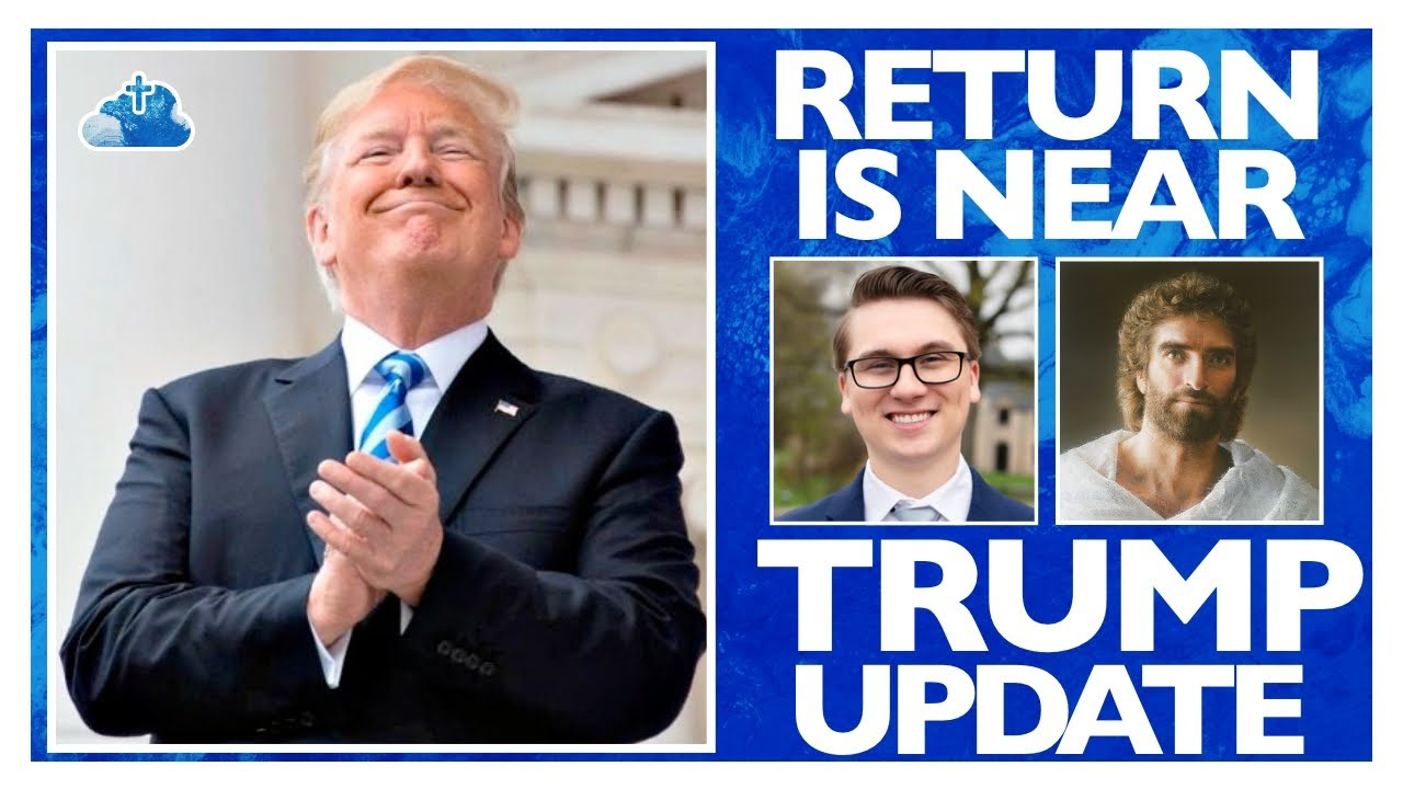 Prophetic Update: The Return of Donald Trump Is Near