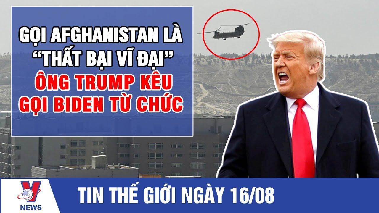 Trump kêu gọi Biden từ chức vì tình hình Afghanistan – VNEWS