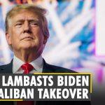 Trump blames Biden for Taliban takeover of Afghanistan, seeks his resignation | Taliban takes Kabul