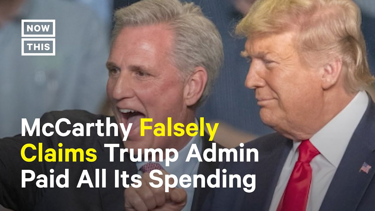 Kevin McCarthy Makes False Claims on Trump Admin's Spending