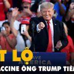 Cựu tổng thống Donald Trump tiết lộ loại vắc xin được tiêm