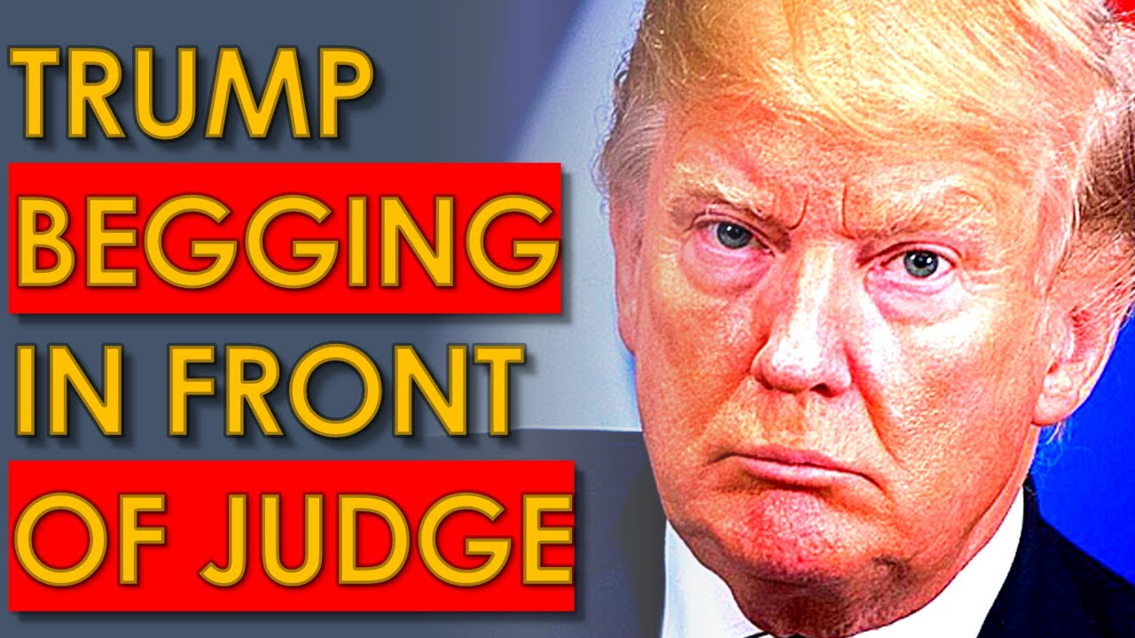 Trump Desperately BEGGING In Front of a Judge